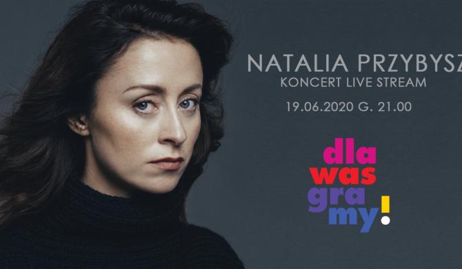 Akcja dlaWAS graMY. Live stream koncertu Natalii Przybysz