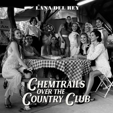 """Lana Del Rey – """"Chemtrails Over The Country Club"""""""
