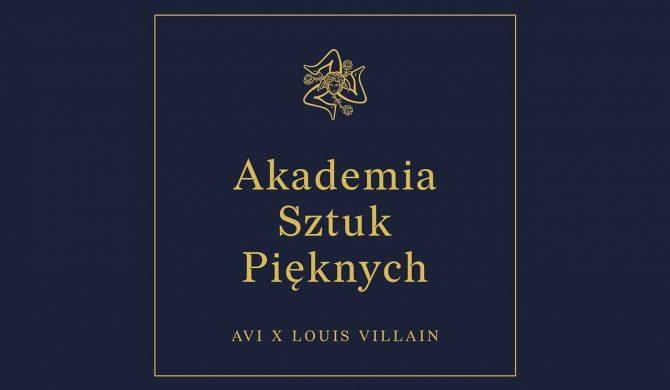 """Avi x Louis Villain – """"Akademia Sztuk Pięknych"""""""