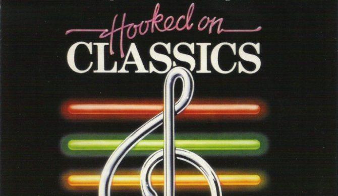 Hooked On Classic – klasyka współcześnie i rozrywkowo