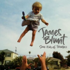 """James Blunt """"Some Kind Of Trouble"""""""