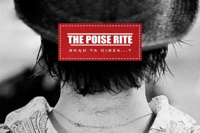 "The Poise Rite – ""Skąd Ta Cisza…?"""
