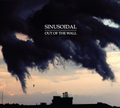 """SINUSOIDAL – """"Out Of The Wall"""""""