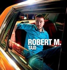 """Robert M. – """"Taxi"""""""