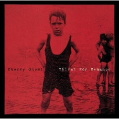 """CHERRY GHOST – """"Thirst For Romance"""""""