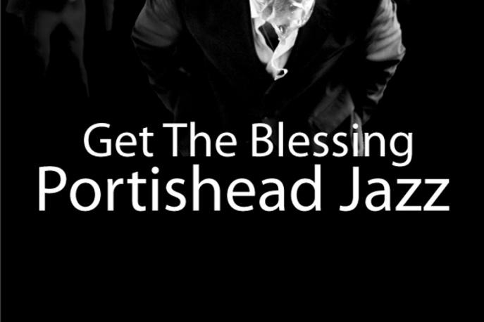 Portishead Jazz – Get The Blessing w Warszawie!