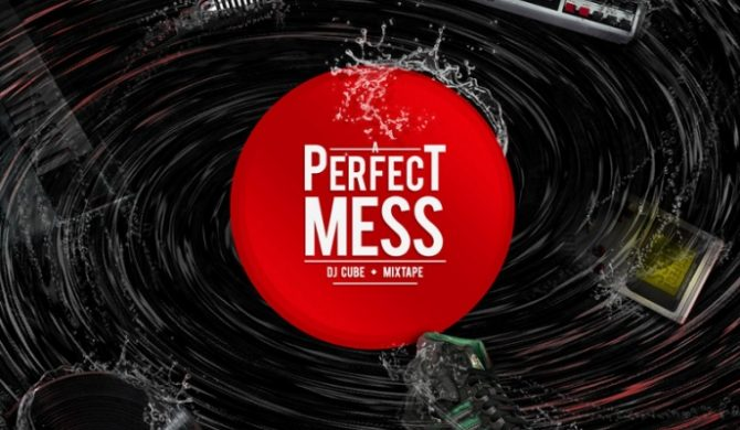 "Premiera Dj Cube ""A Perfect Mess"" Mixtape"