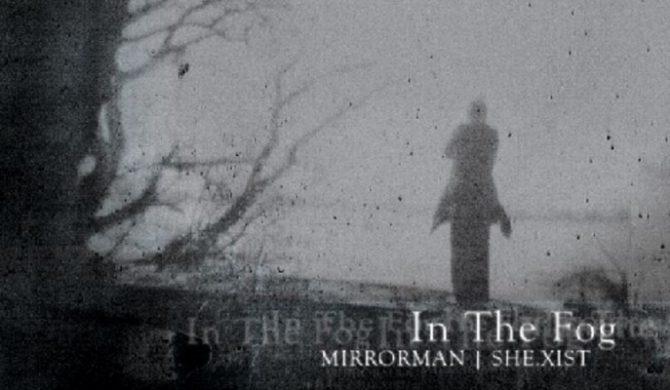 """In The Fog"" – Mirroman i She.xist"