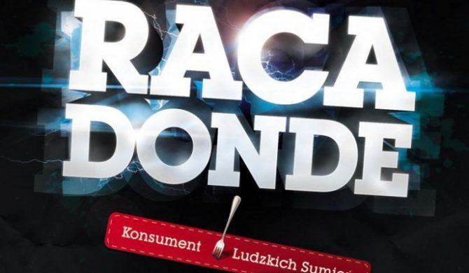 """Raca/DonDe – """"Konsument Ludzkich Sumień"""""""