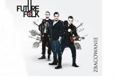 """Future Folk – """"Zbacowanie"""""""