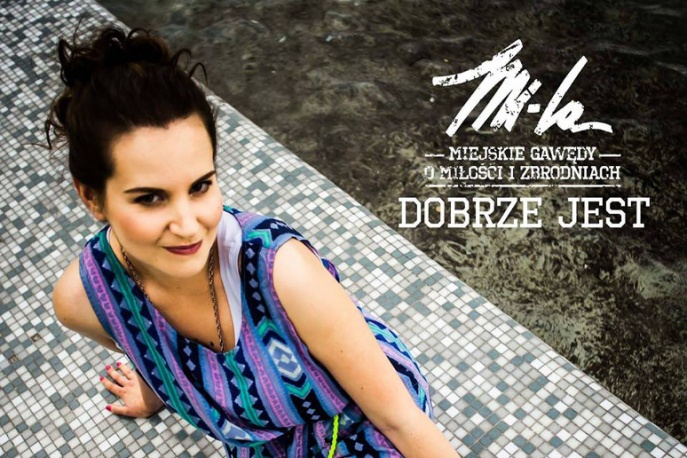"""Mi-La – """"Dobrze Jest"""" feat. Magda Grochowska (wideo)"""