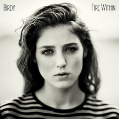 """Birdy – """"Fire Within"""""""