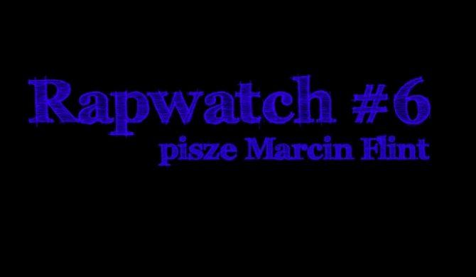 Rapwatch #6  (24.02 – 2.03)