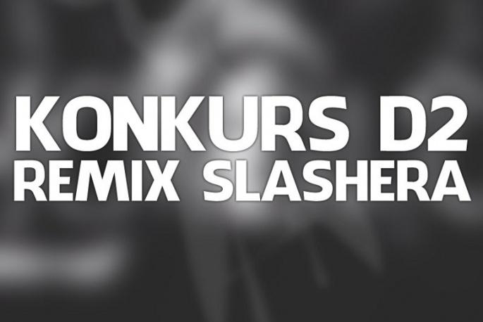 """Remiksy """"Slashera"""" – konkurs D2 – głosowanie"""