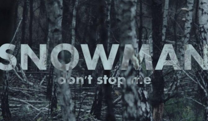 """Snowman – """"Don`t Stop Me!"""" (wideo)"""
