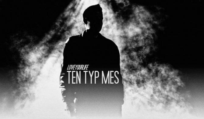 """Ten Typ Mes – """"LOVEYOURLIFE"""" (wideo)"""
