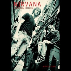 "Everett True – ""Nirvana. Prawdziwa Historia"""