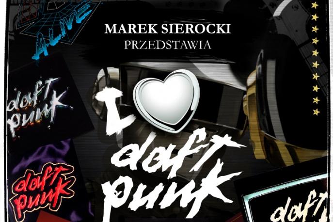 "Marek Sierocki przedstawia: ""I Love Depeche Mode"" i ""I Love Daft Punk"""
