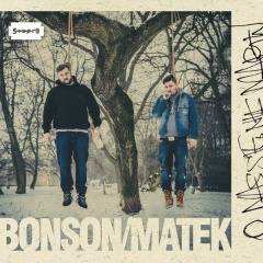 "Bonson/Matek – ""O nas się nie martw"""
