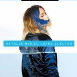 """Natalia Nykiel – """"Lupus Electro"""""""