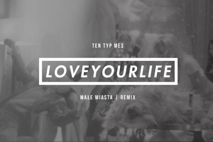 "Posłuchaj: Ten Typ Mes – ""Loveyourlife"" (Małe Miasta remix)"