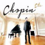 """Michał Kwiatkowski  """"Chopin Etc"""""""
