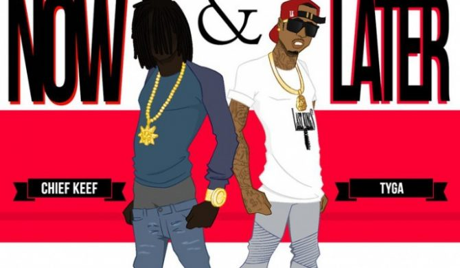 """Chief Keef – """"Now and Later"""" ft. Tyga (audio)"""