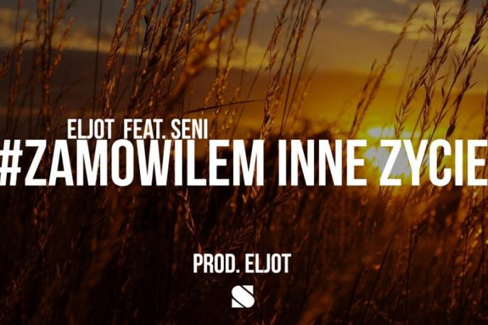"""Eljot – """"Zamówiłem inne życie"""" ft. Seni (wideo)"""