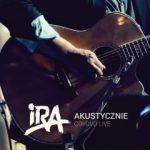"""Ira – """"Akustycznie CD+DVD Live"""""""