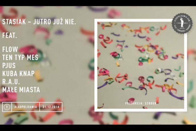 """Stasiak – """"Jutro już nie"""" ft. Flow, Ten Typ Mes, Pjus, Kuba Knap, R.A.U, Małe Miasta (audio)"""