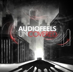 "AUDIOFEELS – ""UNCOVERED"""