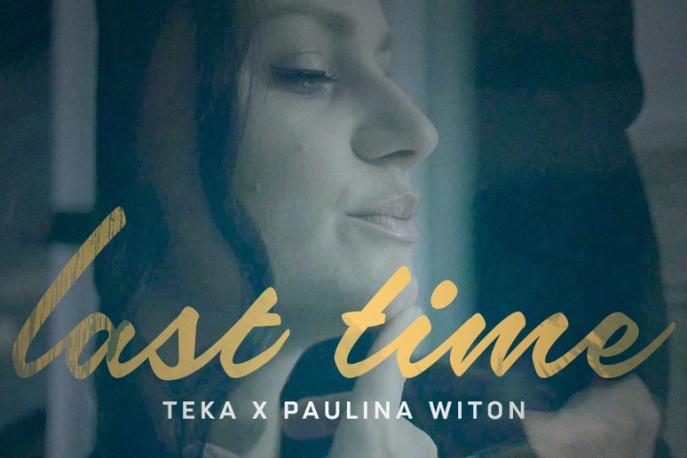 "Teka x Paulina Witon – ""Last Time"" (wideo)"