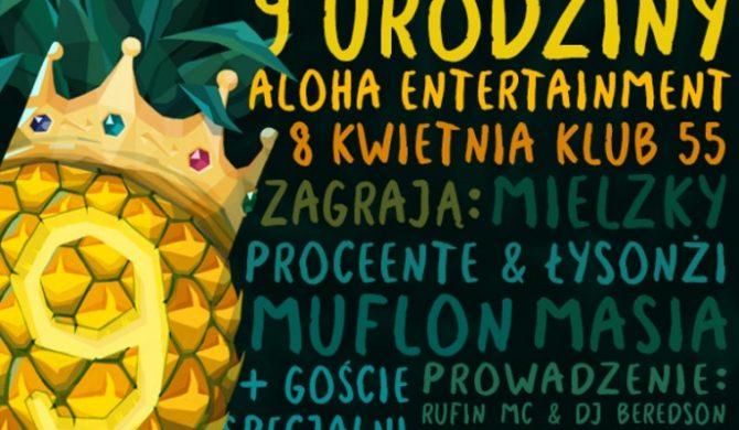 Mielzky, Proceente, Łysonżi, Masia zapraszają na urodziny Aloha Ent.