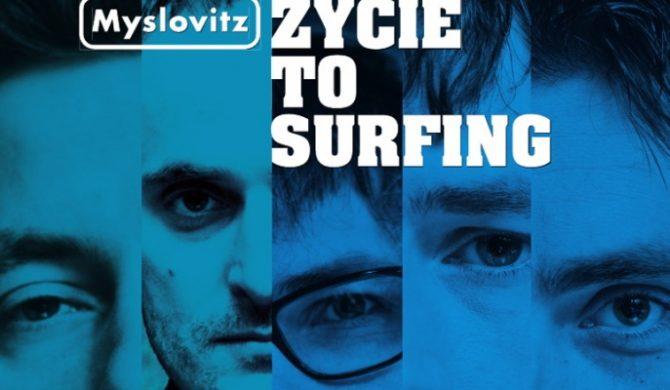 """Myslovitz – """"Życie to surfing"""""""