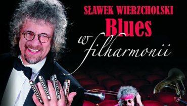 Blues Wierzcholskiego w filharmonii