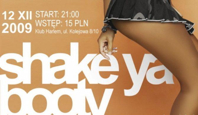 Już dziś Shake Ya Booty 2009!