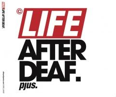 """PJUS -""""Life After Deaf"""""""