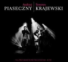 """Andrzej Piaseczny & Seweryn Krajewski – """"Na przekór nowym czasom – Live"""""""